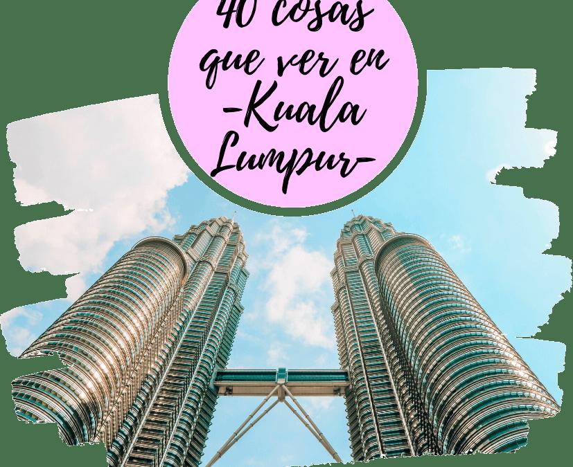 40 cosas que ver en Kuala Lumpur