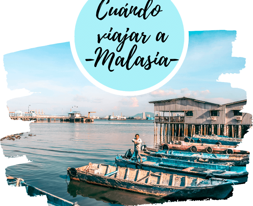 Cuando viajar a Malasia