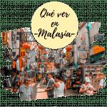 Que ver en Malasia