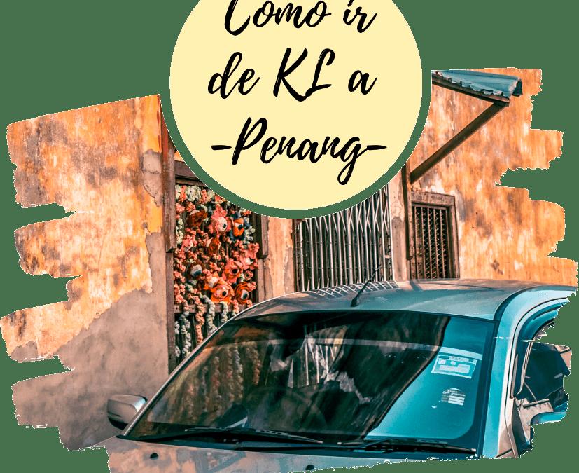 Cómo ir de Kuala Lumpur a Penang