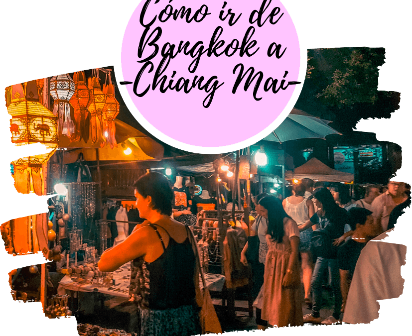 Cómo ir de Bangkok a Chiang Mai o Chiang Rai
